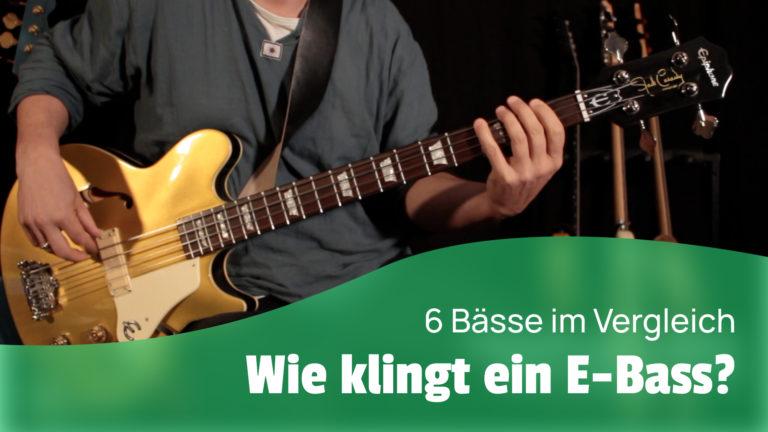 Wie klingt ein E-Bass? 6 Bassmodelle im Vergleich.